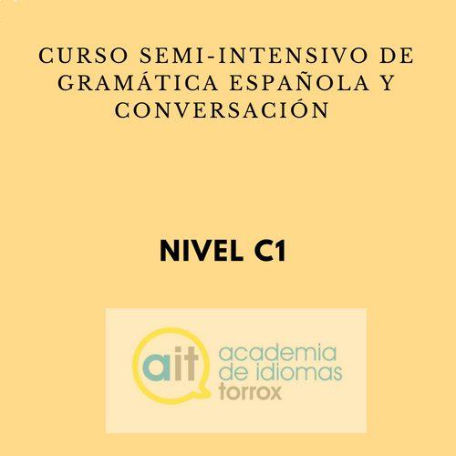 GENERAL SEMI-INTENSIVE COURSE Level C1 (Grammar and Conversation)