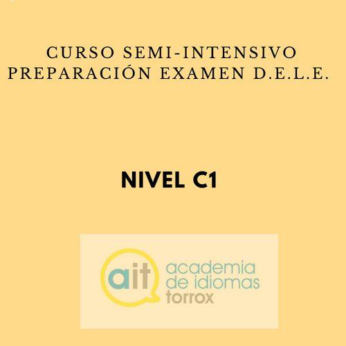 SPECIFIC SEMI-INTENSIVE COURSES (D.E.L.E.) Level C1