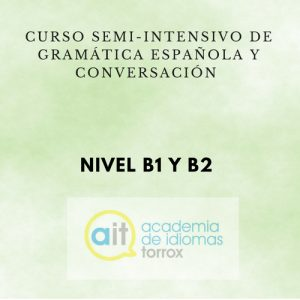 GENERAL SEMI-INTENSIVE COURSE Level B1 (Grammar and Conversation)
