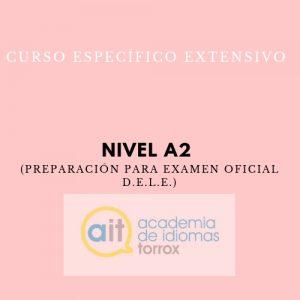 Curso Específico Extensivo Nivel A2 (Preparación para examen oficial D.E.L.E.)